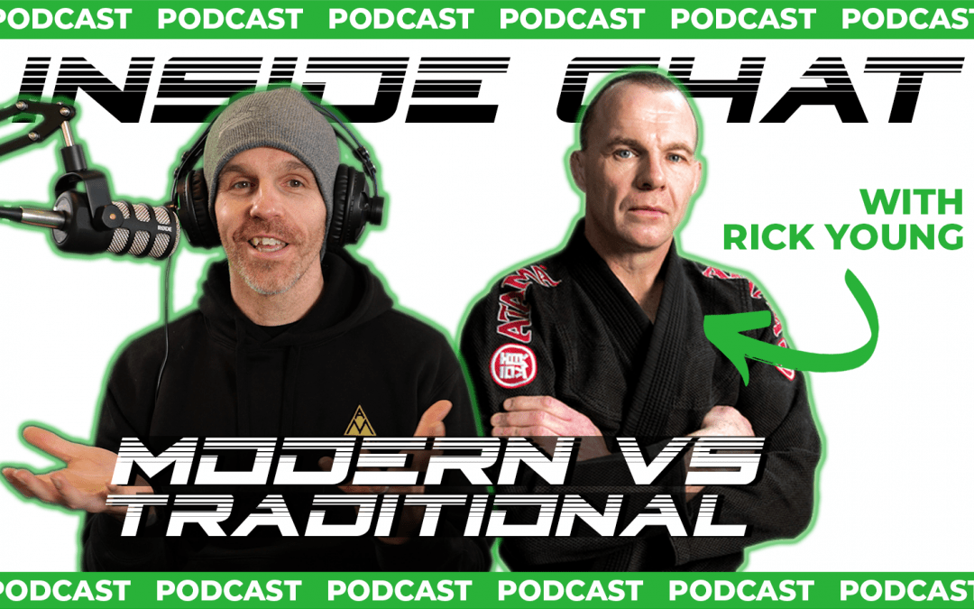 Old School to New School Martial Arts with Rick Young – Inside Chat Podcast Episode 37